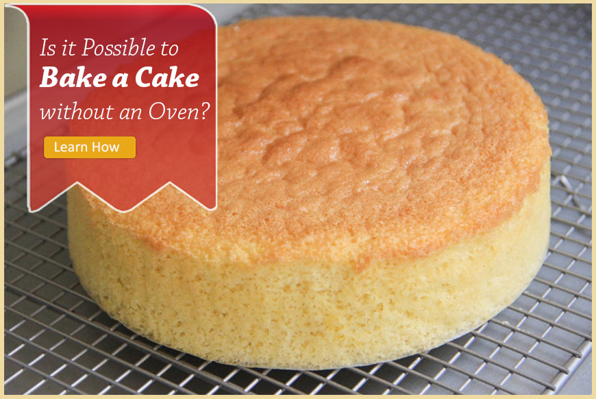 Bake a Cake without an Oven